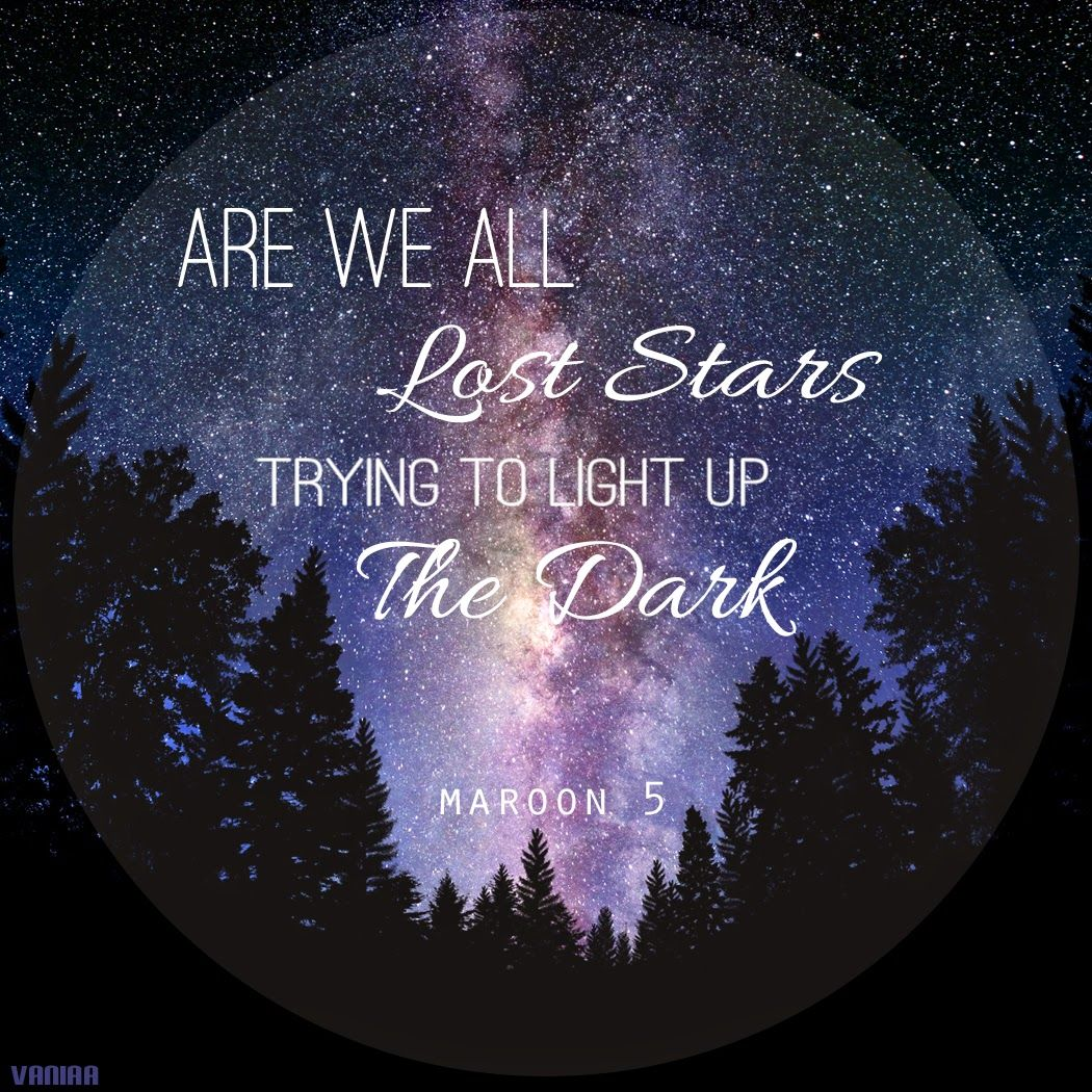 Captivating Lost Stars Quote   Maroon 5 (the Background Imageu0027s Not Mine) Yeah I Love  Starry Night So Much. Pictures