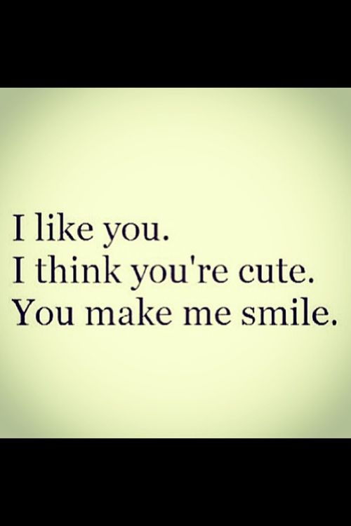 Cute you make me smile quotes