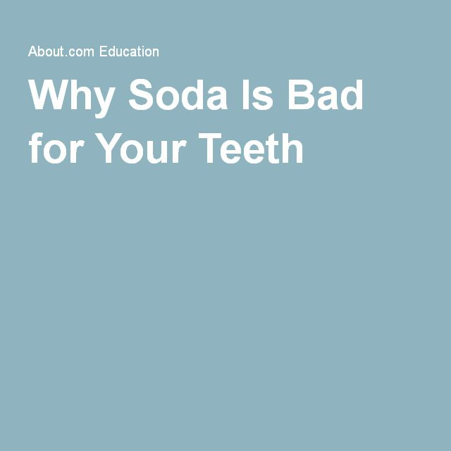 Why Soda Is Bad for Your Teeth
