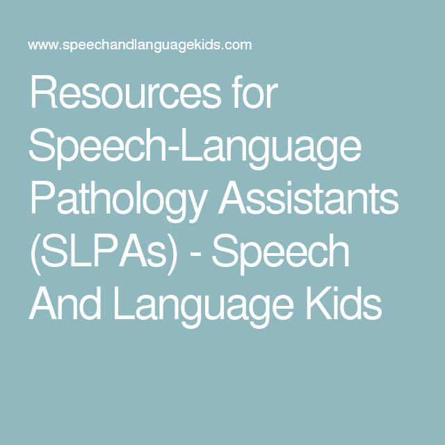 Resources for Speech-Language Pathology Assistants (SLPAs) - Speech And  Language Kids