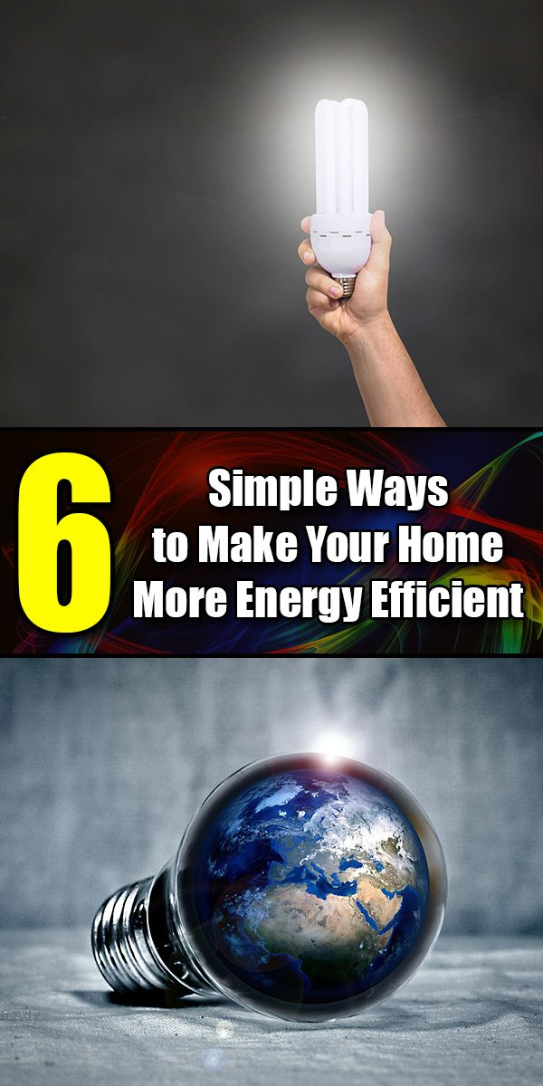 6 Simple Ways to Make Your Home More Energy Efficient #energyefficiency