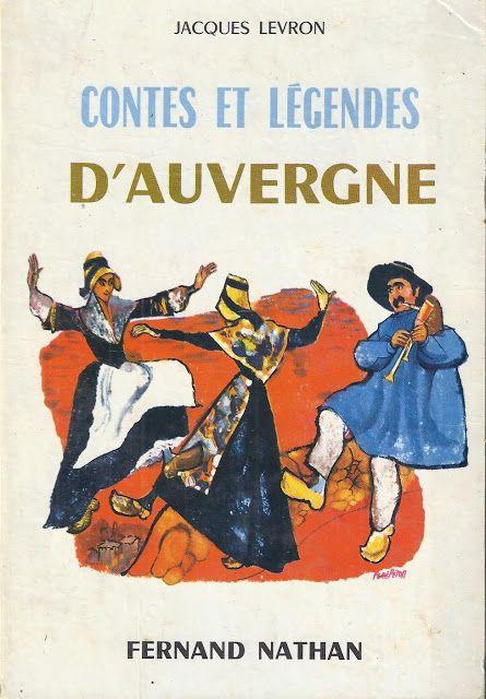 Ecole References Contes Et Legendes D Auvergne 1948 Contes Et Legendes Conte Legende