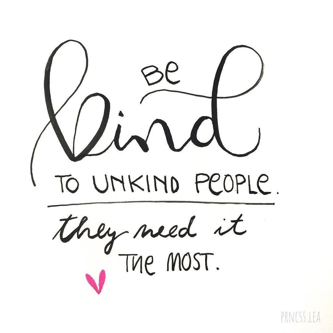 Be Kind To Unkind People They Need It The Most Quote Lifelessons