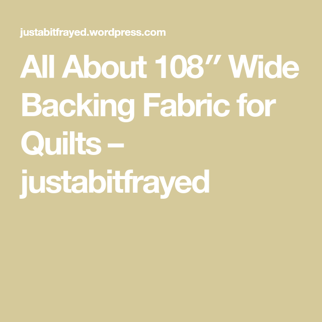 All About 108″ Wide Backing Fabric For Quilts