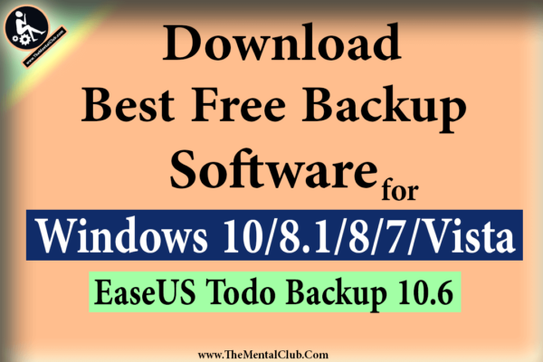 Download Best Free Backup Software For Windows 10 8 7 Hi Thementalclub Viewers It Bittu Again To Back Up The Important Files On Y Backup Software Windows 10