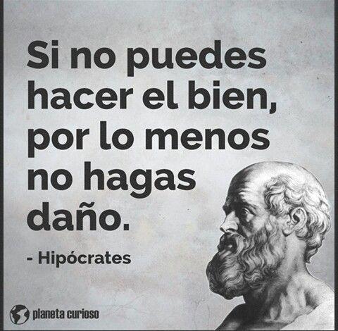 Hipocrates Me Haces Daño Frases Y Frases Buenisimas