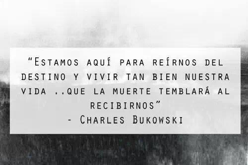 Charles Bukowski Bukowsky Frases Bukowski Y Frases