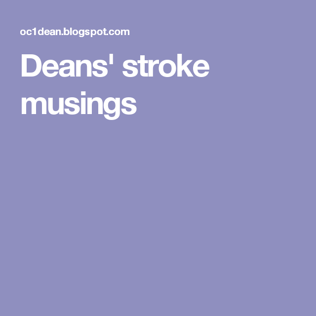"Image result for ""deans stroke musings"""