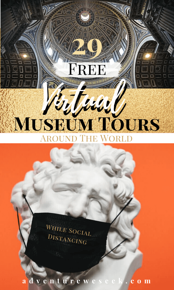 29 Free Online Museum Tours You Need To See Adventure We