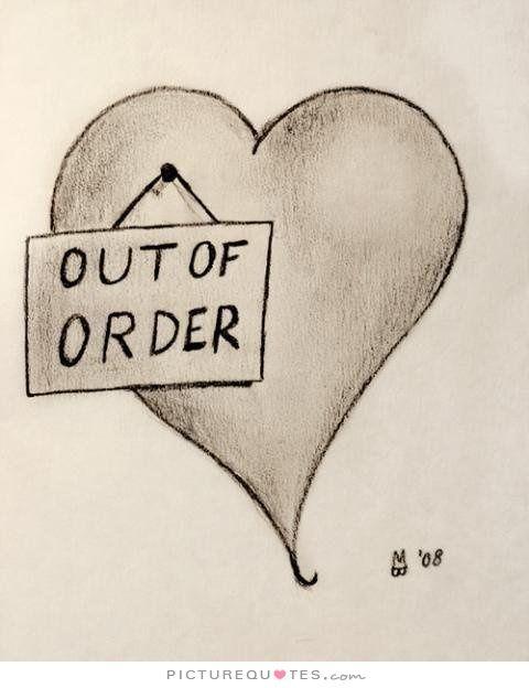 Citaten Gebroken Hart : Out of order picture quotes sad citaten
