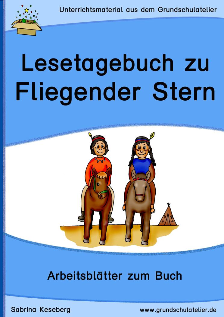 Begleitmaterial Zum Buch Fliegender Stern Von Ursula Wolfel Arbeit Fliegende Sterne Indianer Unterricht Grundschule