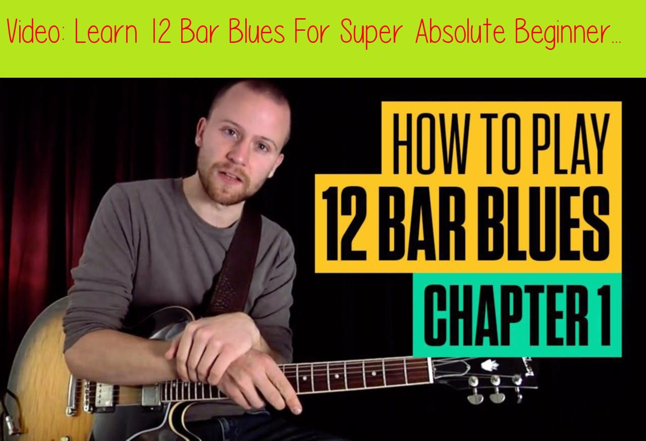 Learn 12 Bar Blues For Super Absolute Beginner Guitar Lessons Blues Guitar Lesson Guitar Tricksin This Beg Blues Guitar Lessons Blues Guitar Guitar Lessons