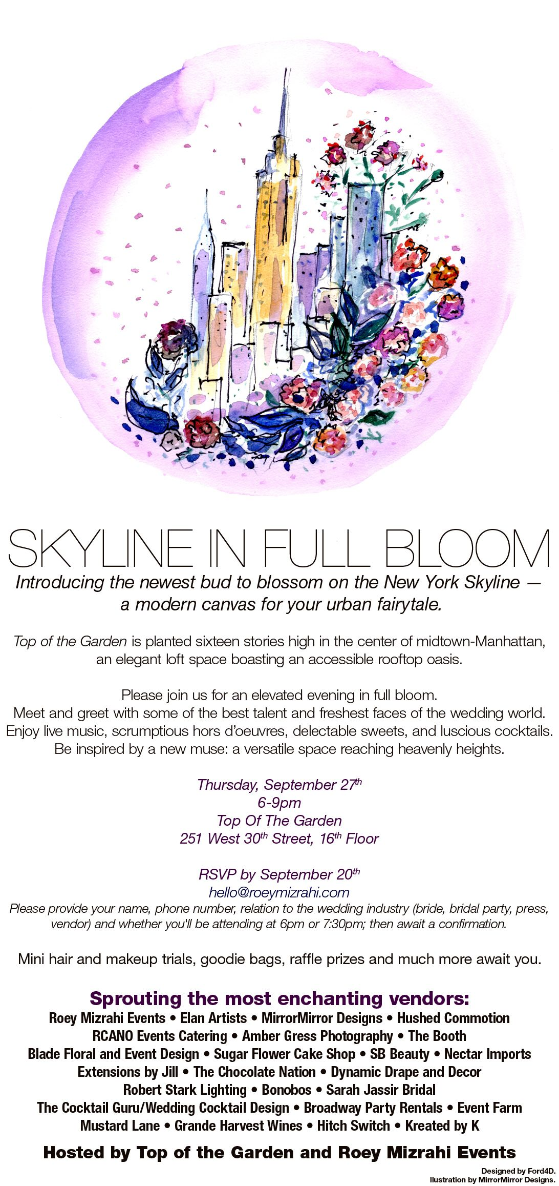 SKYLINE IN FULL BLOOM BRIDAL SHOWCASE EVENT 9/27! SPREAD THE WORD, SEND AN RSVP AND COME SPEND AN EVENING AMONGST GREAT TALENT. BRIDES, GROOMS, VENDORS, AND EVEN IN-LAWS ALLOWED! SUMMER MIGHT BE OVER BUT THE PARTY HAS JUST BEGUN! RSVP @ HELLO@ROEYMIZRAHI.COM.