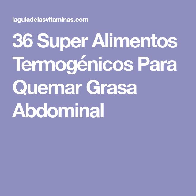 36 super alimentos termogénicos para quemar grasa