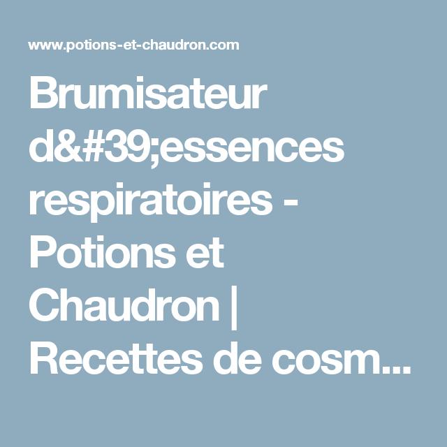 Brumisateur D 39 Essences Respiratoires Potions Et Chaudron Recettes De Cosmetiques Naturels Savon Fait Maison Brumisateur Produits De Beaute Faits Maison