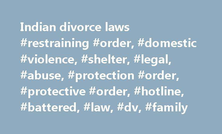 Indian divorce laws #restraining #order, #domestic #violence