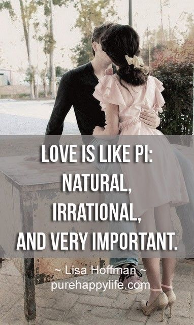 #quotes   Love Is Like PI Natural U0026 Irrational More On Purehappylife.com