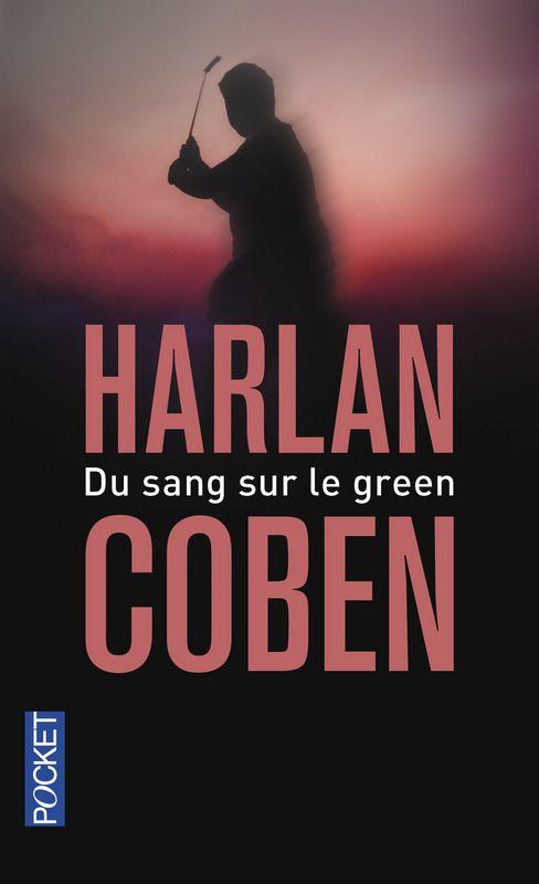 Harlan Coben Epub Francais Gratuit : harlan, coben, francais, gratuit, GREEN, Harlan, COBEN, Thriller, Policier, Livre, Gratuit,, Livres, Lire,, Téléchargement