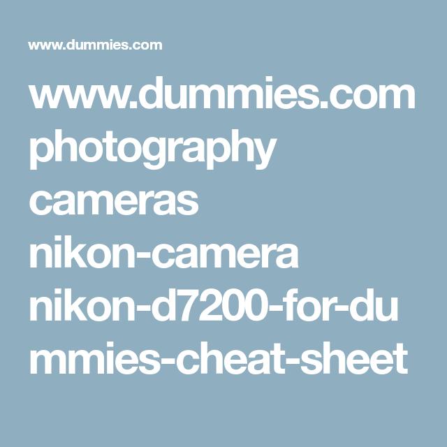 Www Dummies Com Photography Cameras Nikon Camera Nikon D7200 For Dummies Cheat Sheet Camera Nikon Nikon Digital Camera Nikon D7100