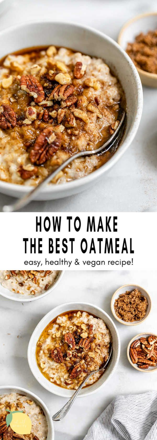How To Make Oatmeal Easy Recipe Eat With Clarity Recipe In 2020 Easy Oatmeal Recipes Easy Oatmeal Recipes Breakfast Healthy Oatmeal Recipes