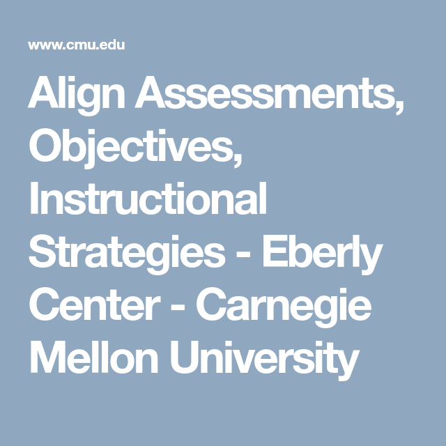 Align Assessments Objectives Instructional Strategies Eberly
