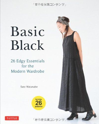 Basic Black: 26 Edgy Essentials for the Modern Wardrobe by Sato ...