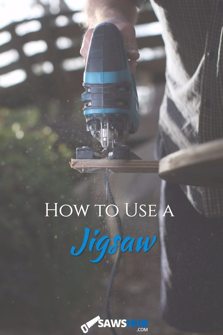 How to Use a Jigsaw | Saw Guides and Comparisons ...