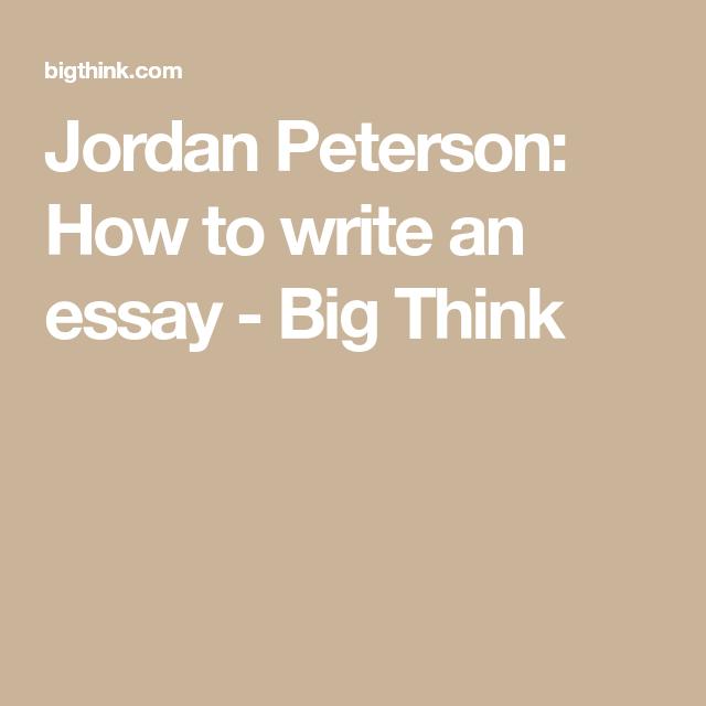 how to write an essay jordan peterson