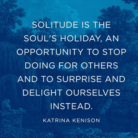 Quote About the Joy of Solitude - Katrina Kenison Quote