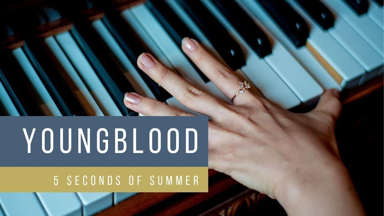5 Seconds Of Summer Youngblood Cover And Easy Piano Tutorial