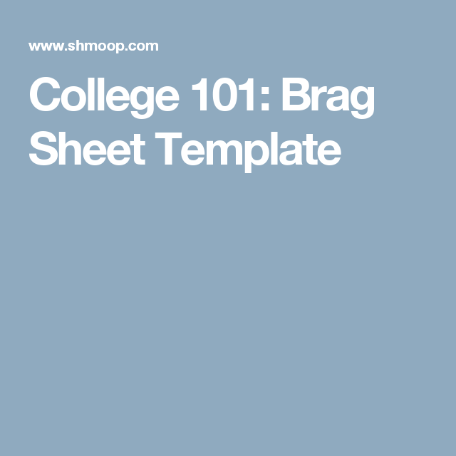 College 101 Brag Sheet Template