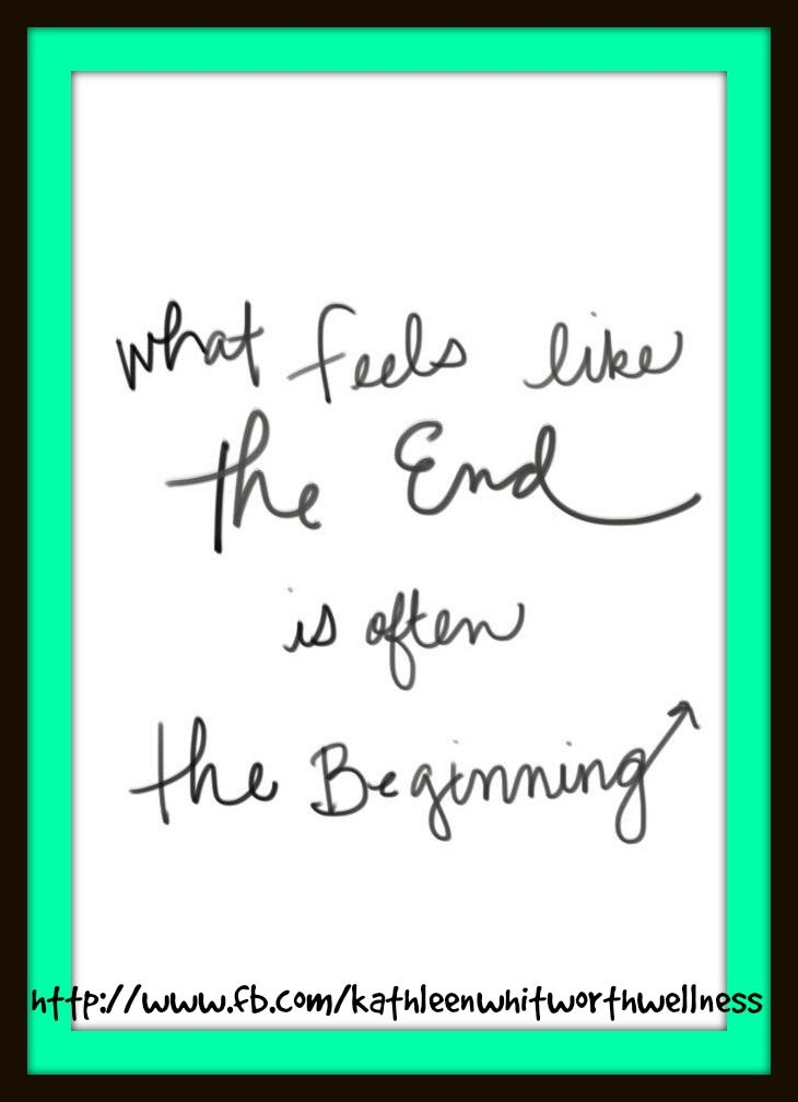 Find The Beginning When It Seems Like The End Is Near Inspiration