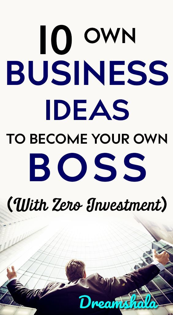 10 Own Business Ideas To Become Your Boss Today With No Investment Earnmoneyonline