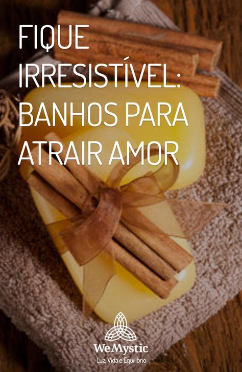 Fique Irresistivel Banhos Para Atrair Amor Banho Para O Amor