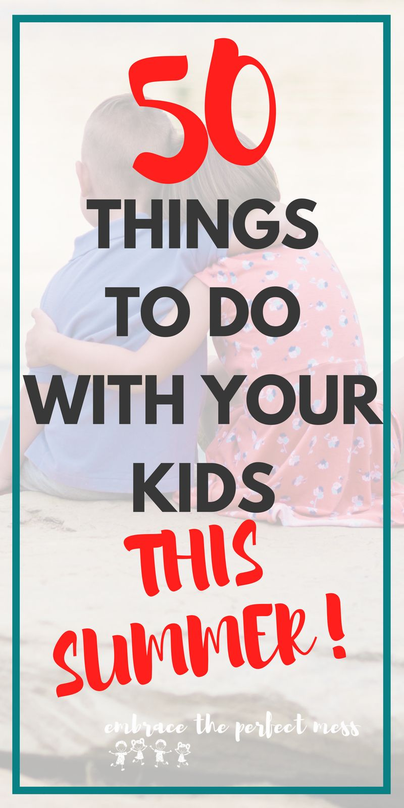 50 things to do with kids in the summer