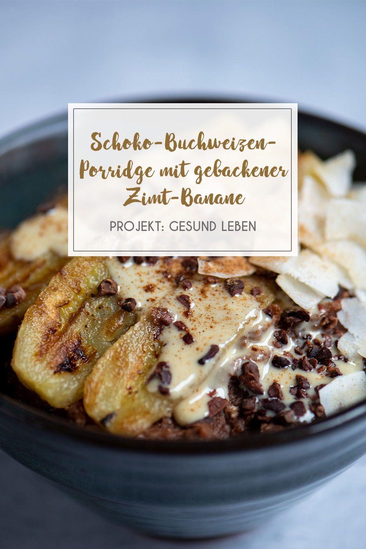 Rezept: Schoko-Buchweizen-Porridge mit gebratener Zimt-Banane {ohne zugesetzten Zucker} - Projekt: G