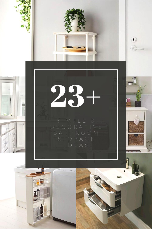 23+ Simple & Decorative Bathroom Storage Ideas