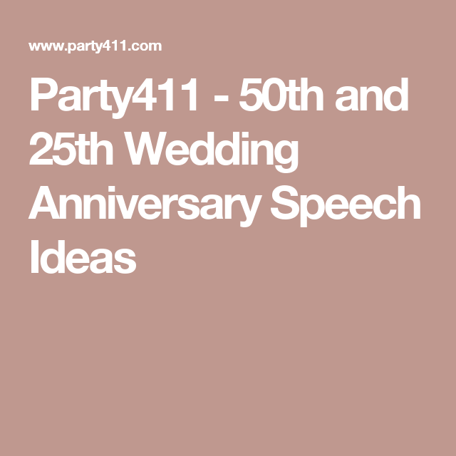 Party411 50th And 25th Wedding Anniversary Speech Ideas 50th Anniversary Speech 50th Anniversary Toasts 50th Anniversary Celebration