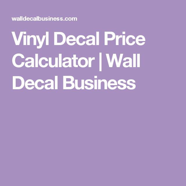 vinyl decal price calculator wall decal business vinyl