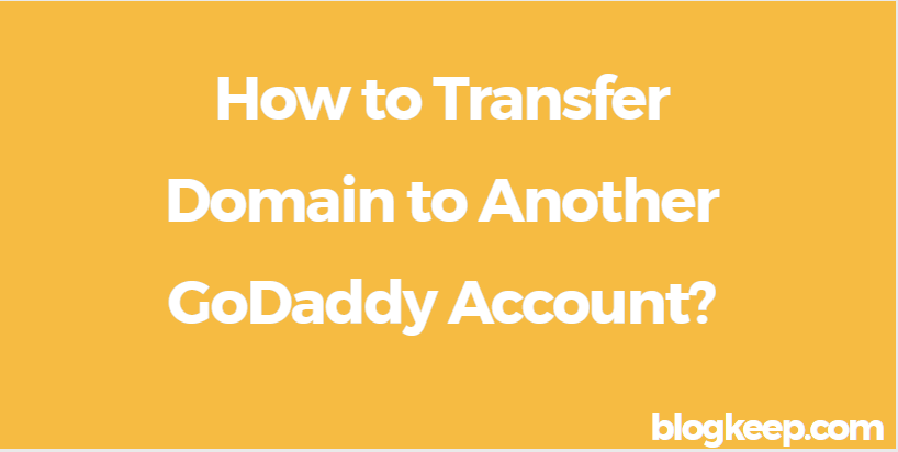 How To Transfer Domain To Another Godaddy Account Option Accounting Godaddy Domain