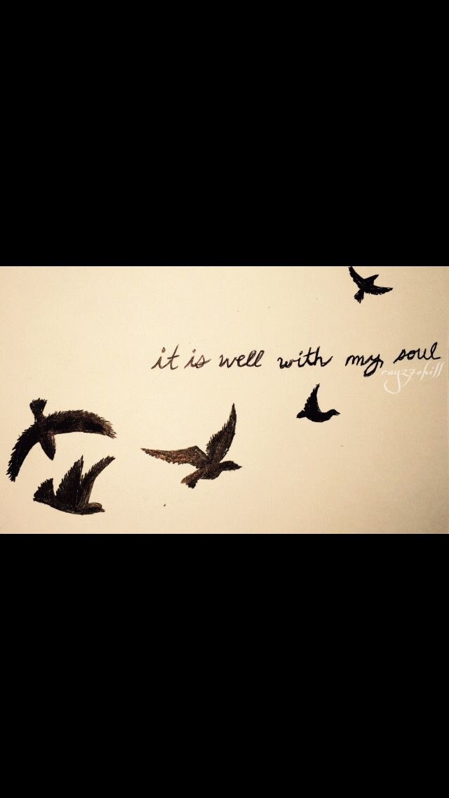 Lyric it is well with my soul lyrics hillsong : it is well with my soul... This is a tattoo I want on my rib and I ...