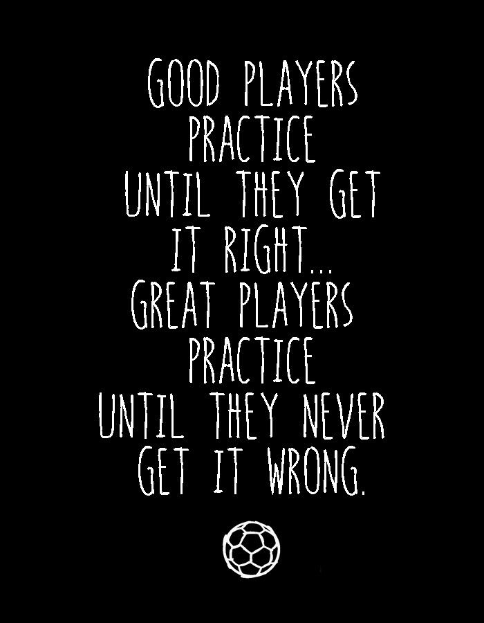 Great Football Quotes Fascinating Good Players Practice Until They Get It Right Great Players