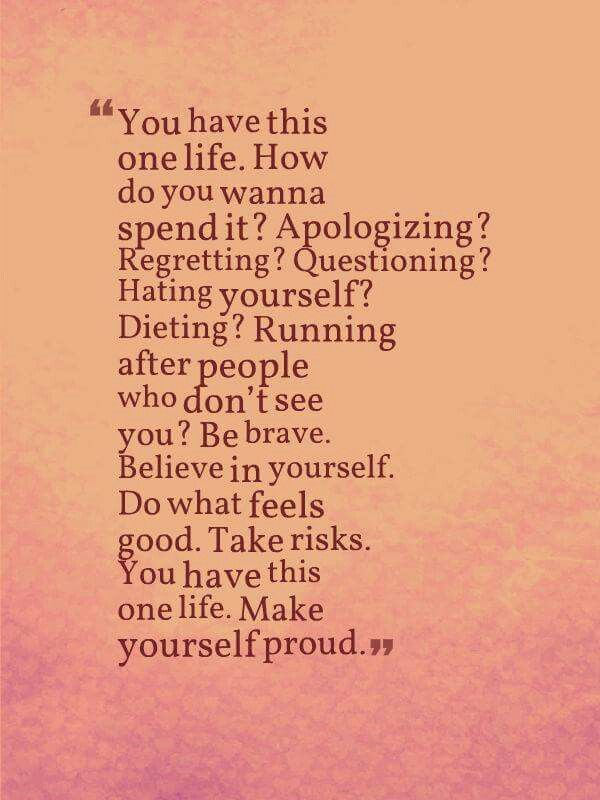 Pin by Liz Zordel on Quotes | One life, Letter to my