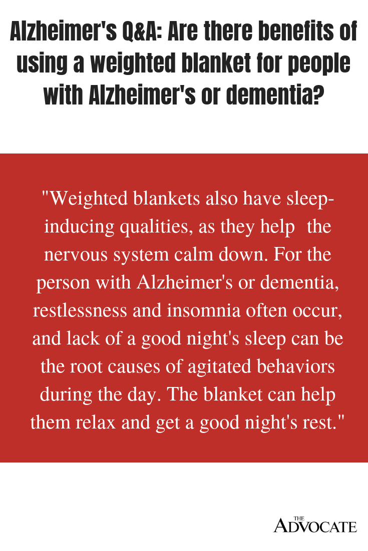 Alzheimer S Q A Are There Benefits Of Using A Weighted Blanket For People With Alzheimer S Or Dementia Alzheimers Alzheimer S And Dementia Weighted Blanket