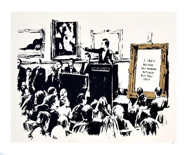 Banksy Exhibition At Southeby S The Banksy Print Morons Which Depicts A Scene In An Auction Room Where The General Public Eagerl Banksy Art Art Street Art