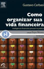 Download Como Organizar Sua Vida Financeira  -Gustavo Cerbasi  - em ePUB mobi e pdf