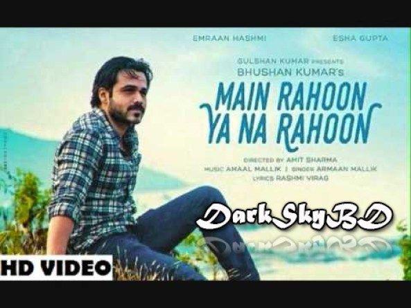 Main Rahoon Ya Na Rahoon Lyrics Emraan Hashmi Esha Gupta 2015 Lyrics Maine Songs