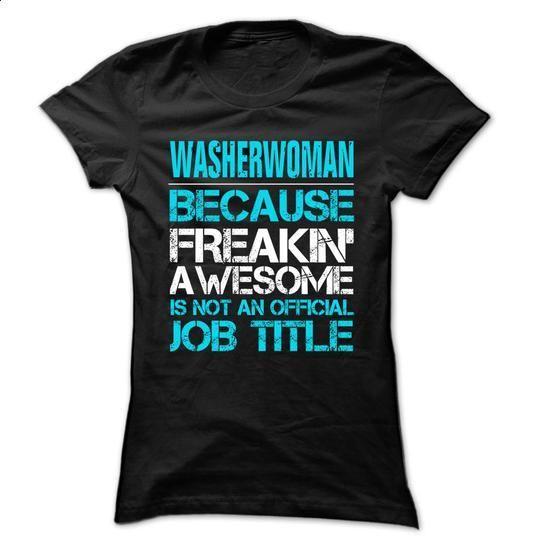 Washerwoman ... Job Title- 999 Cool Job Shirt ! - #fall hoodie #sweater for men. GET YOURS => https://www.sunfrog.com/LifeStyle/Washerwoman-Job-Title-999-Cool-Job-Shirt-.html?68278