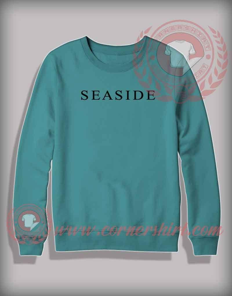 Seaside Sweatshirt Cheap Custom Made T Shirts By Cornershirt Com Seaside Sweatshirt Sweatshirts Custom Made T Shirts [ 1024 x 800 Pixel ]