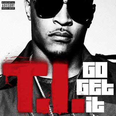 Http Entertainplanet Blogspot In 2012 07 Ti Go Get It Single Track Mp3 Song Html Download T I Go Get It Si New Upcoming Movies My Love Book Worth Reading